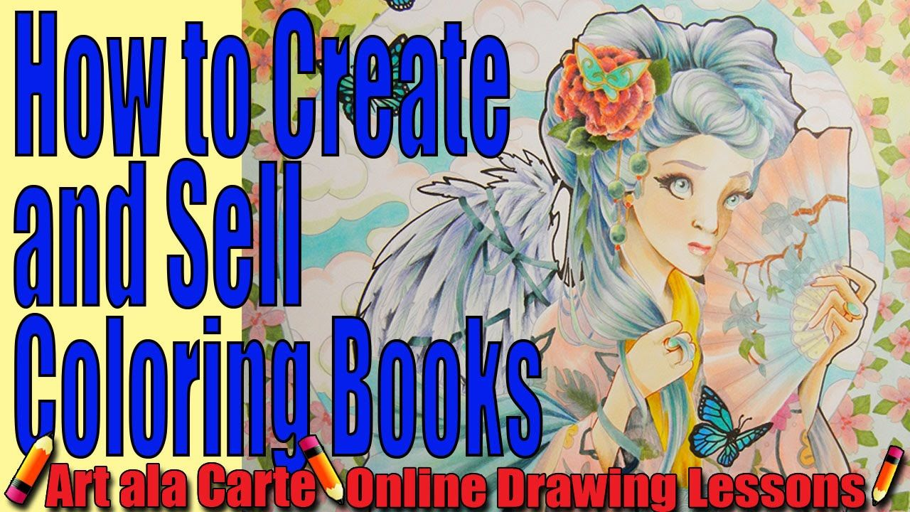 How To Create And Sell Your Own Coloring Books Tips And Tricks Coloring Books Coloring Book Art Personalized Coloring Book
