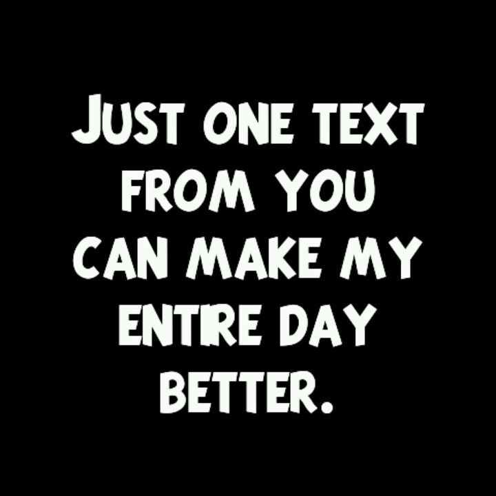 Just One Text From You Can Make My Entire Day Better Him 3