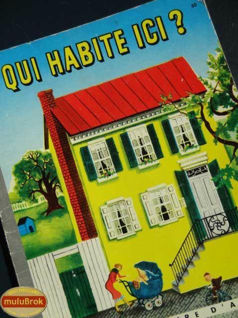 Livre Collection ... QUI HABITE ICI * Qui habite cette maison ?