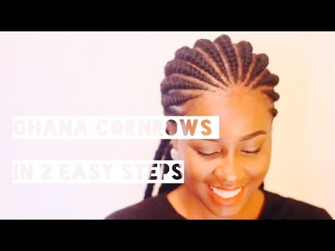Miraculous Ghana Cornrows In 2 Easy Steps Youtube Natural Hair Style Short Hairstyles Gunalazisus