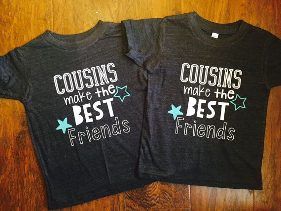 The original Cousins Make the Best Friends™ tee on Etsy. The perfect ...