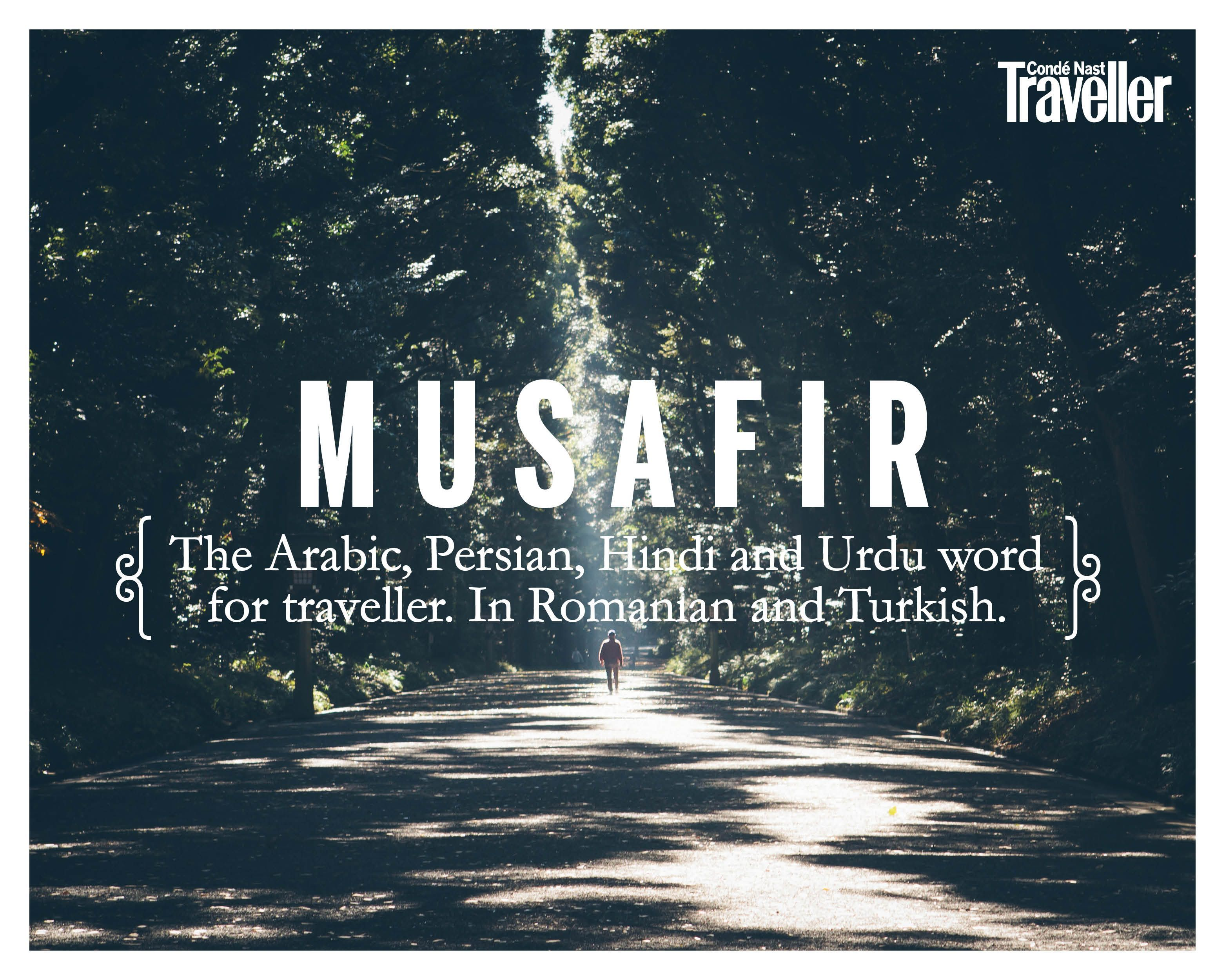 Musafir The Arabic Persian Hindi And Urdu Word For Traveller Image Courtesy Unsplash Design Courtesy Soumik La One Word Quotes Travel Words Urdu Words