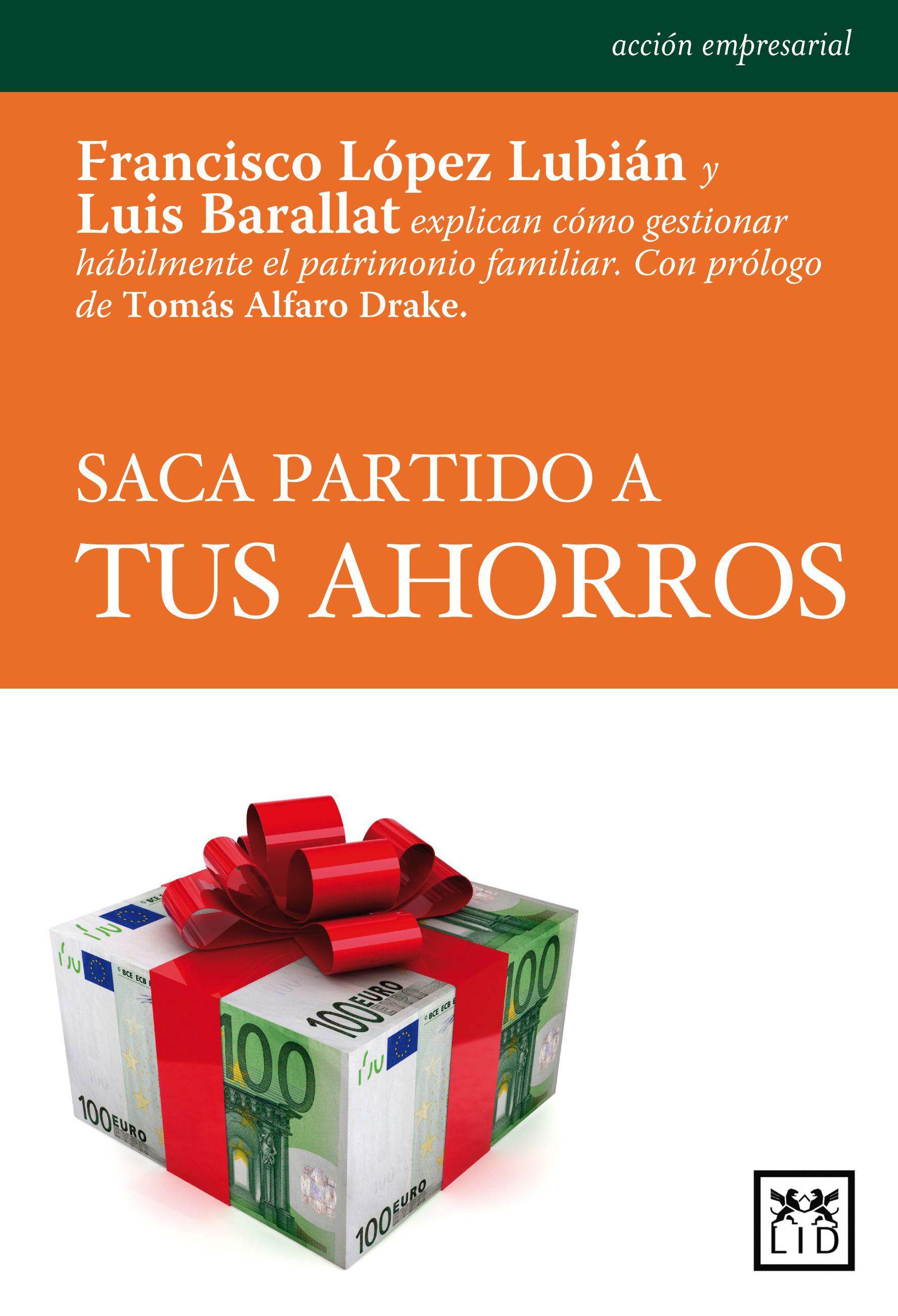 Saca partido a tus ahorros de Luis Barallat http://blog.unience.com/2ª-edicion-de-libros-para-invertir-mejor/