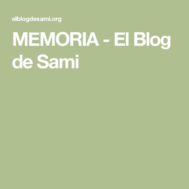 MEMORIA - El Blog de Sami