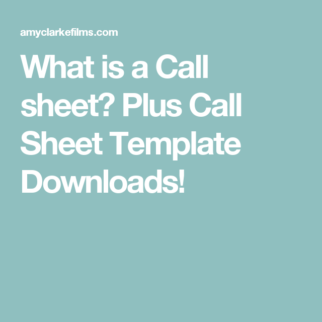 What Is A Call Sheet Plus Call Sheet Template Downloads  St Ad