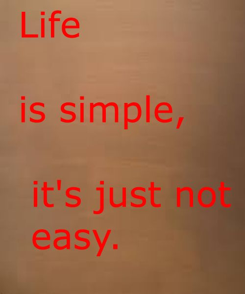 Life Is Just Not That Simple Quote Hd Words Quotes Happy Quotes Quotes And Notes