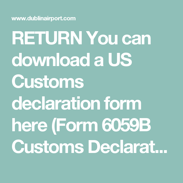 Return you can download a us customs declaration form here form return you can download a us customs declaration form here form 6059b customs declarationenglish fillablell out ahead of time altavistaventures Gallery