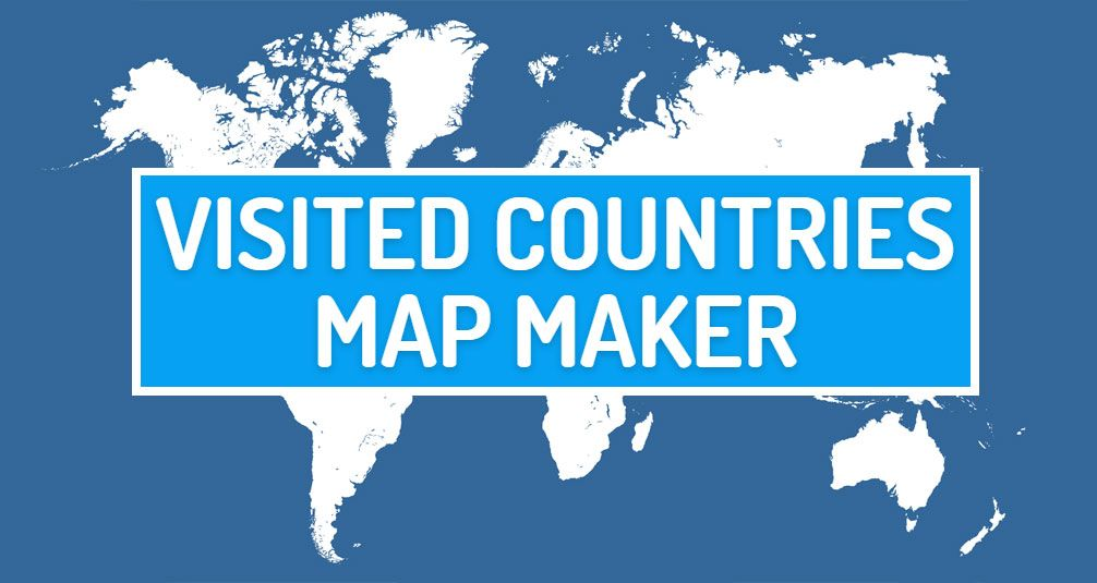 Countries Visited Map Visited countries map maker   create your travel map | Places to
