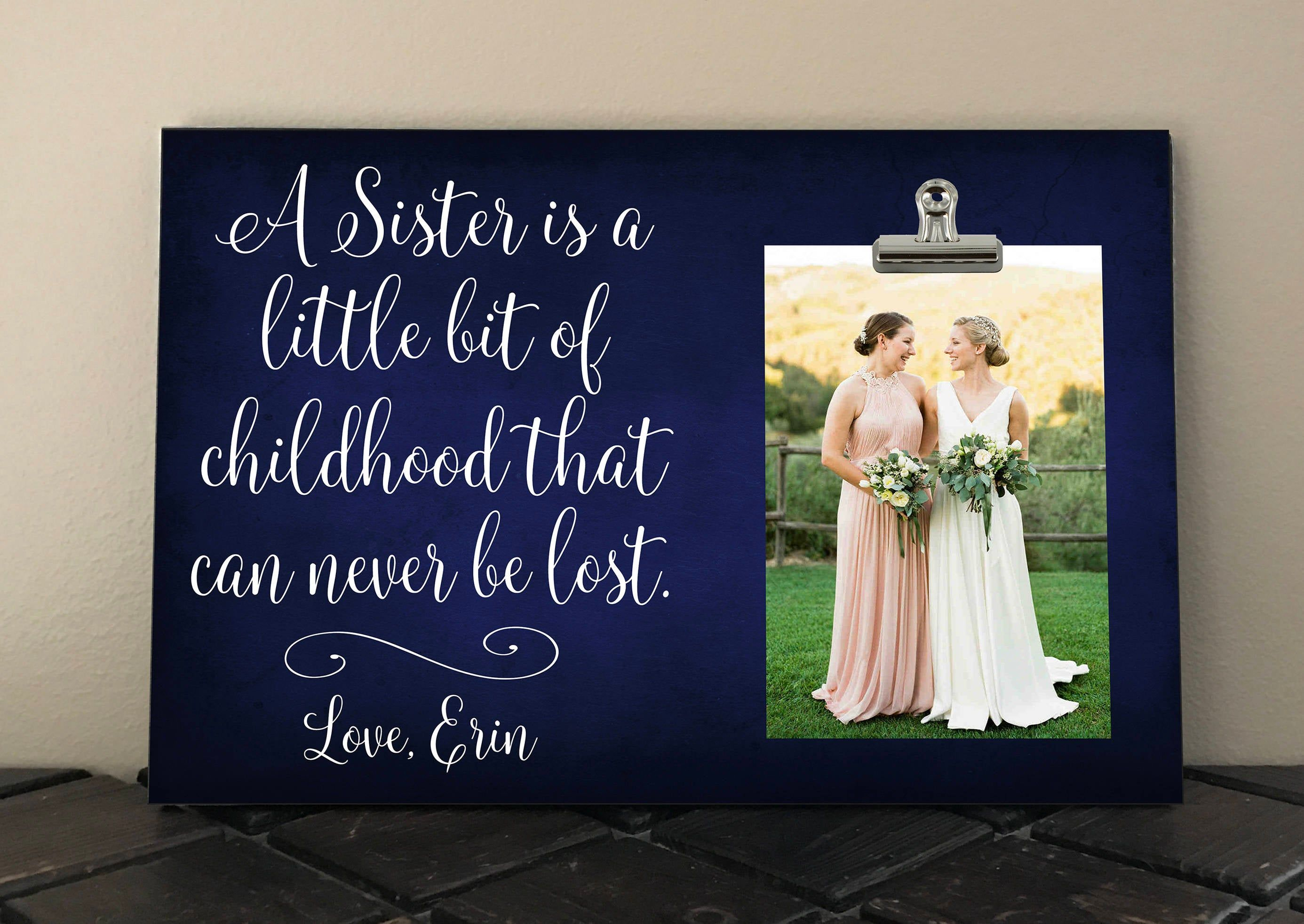 A Sister Is A Little Bit Of Childhood That Can Never Be Lost Personalized Free Photo Clip Frame Sister Gift Step Sister B Clip Frame Sister Gifts Childhood