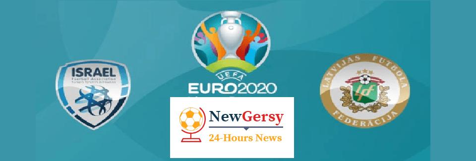 Israel vs Latvia Live stream Euro Qualifiers 2020 Today