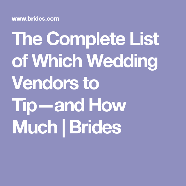 Exactly Which Wedding Vendors To Tip And How Much