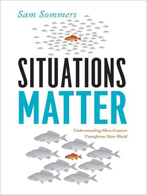 Situations Matter: How Context Shapes Our Lives | Books Worth