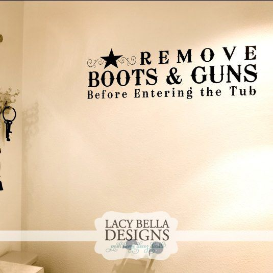 Remove Boots Guns Before Entering The Tub Vinyl Wall Decal - Custom vinyl wall decals quotes how to remove