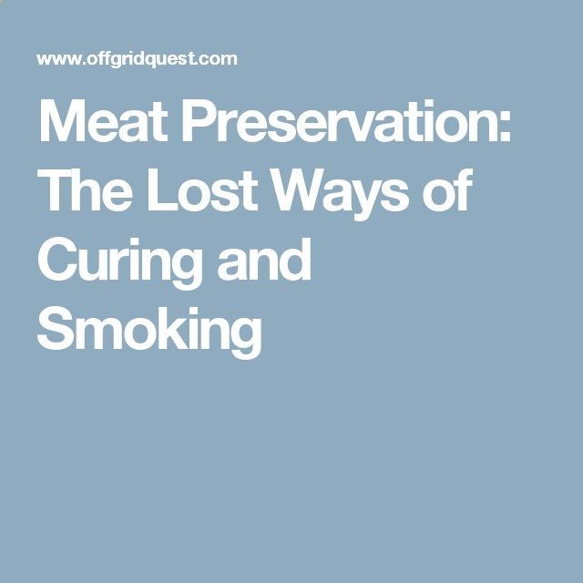 Meat Preservation: The Lost Ways of Curing and Smoking