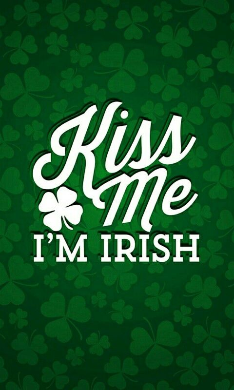 Kiss Me I M Irish By Artist Unknown Backgrounds Phone Wallpapers St Patricks Day Wallpaper Screen Savers
