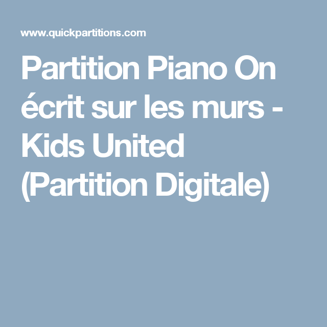 Partition piano on crit sur les murs kids united partition digitale partition kid - Partition les murs porteurs ...
