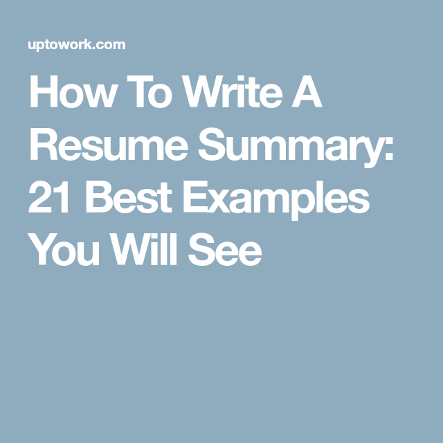 How To Write A Resume Summary: 21 Best Examples You Will See ...