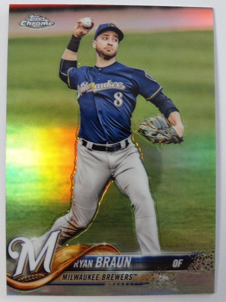 2018 Topps Chrome 89 Ryan Braun Milwaukee Brewers Refractor