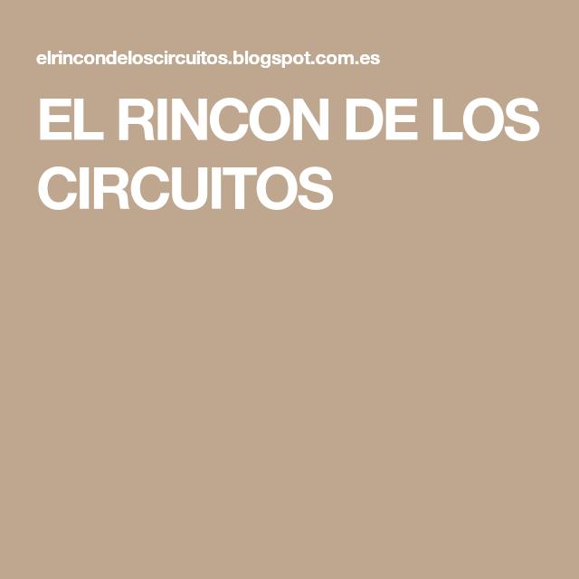 EL RINCON DE LOS CIRCUITOS
