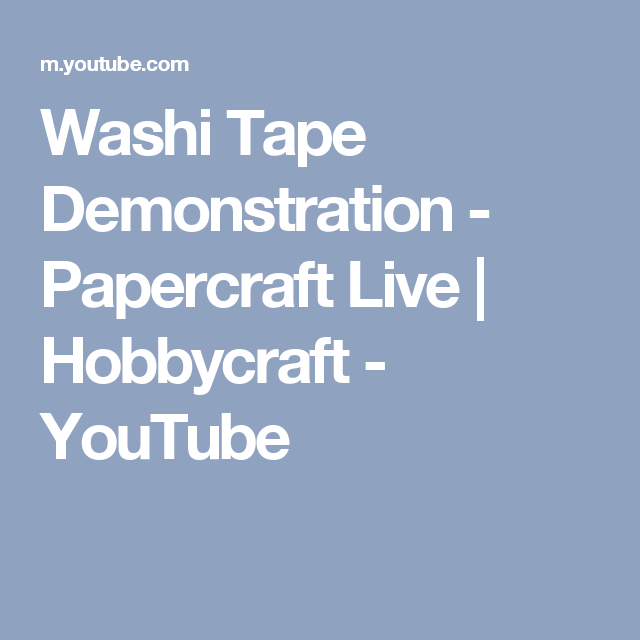 Washi Tape Demonstration - Papercraft Live | Hobbycraft - YouTube