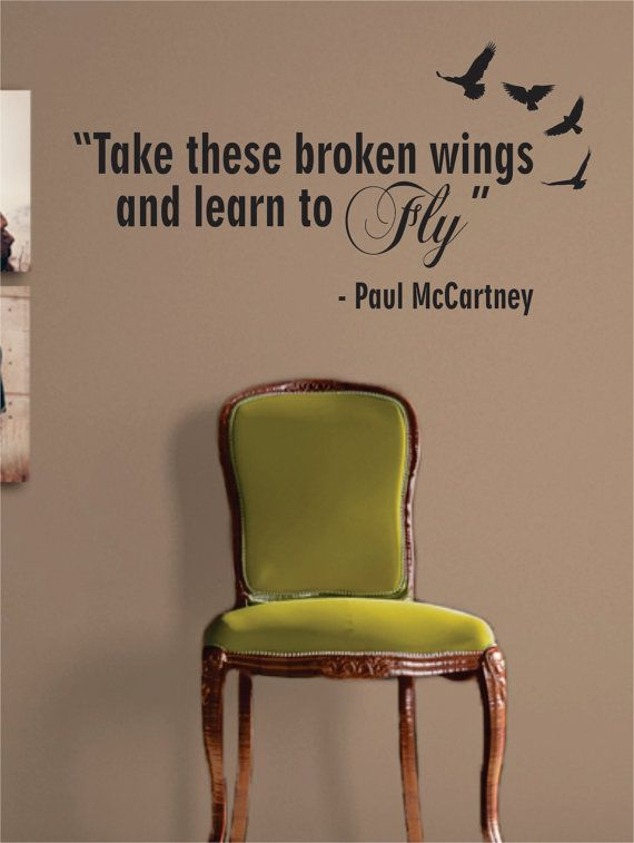 Take Your Broken Wings And Learn To Fly Decal Google Search