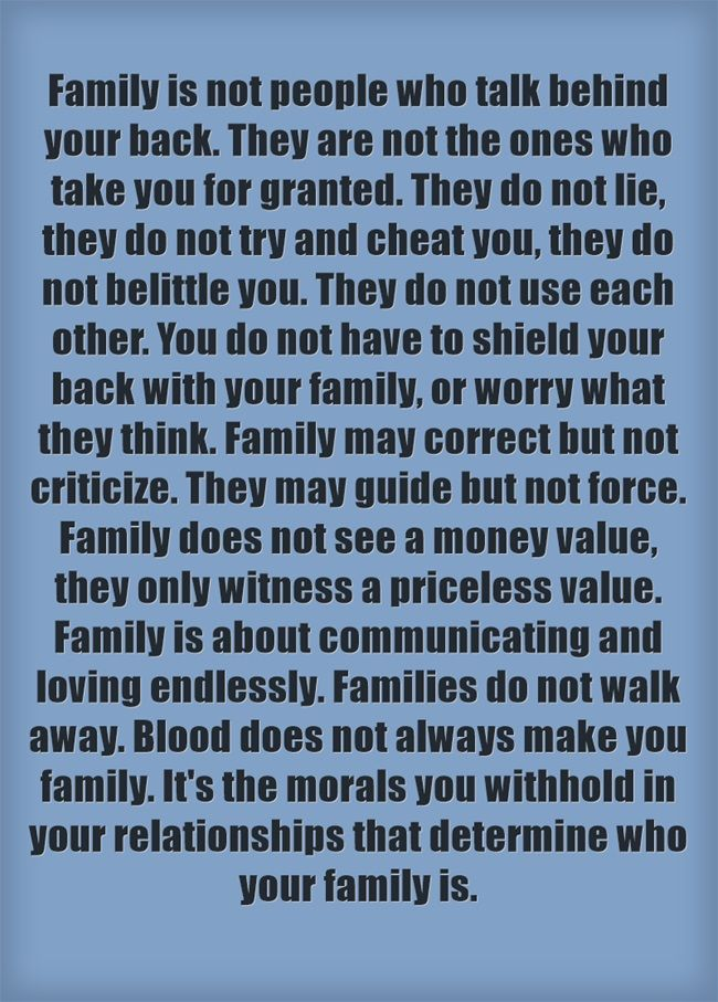 Family Is Not People Who Talk Behind Your Back They Are Not The Family Quotes Words Positive Quotes