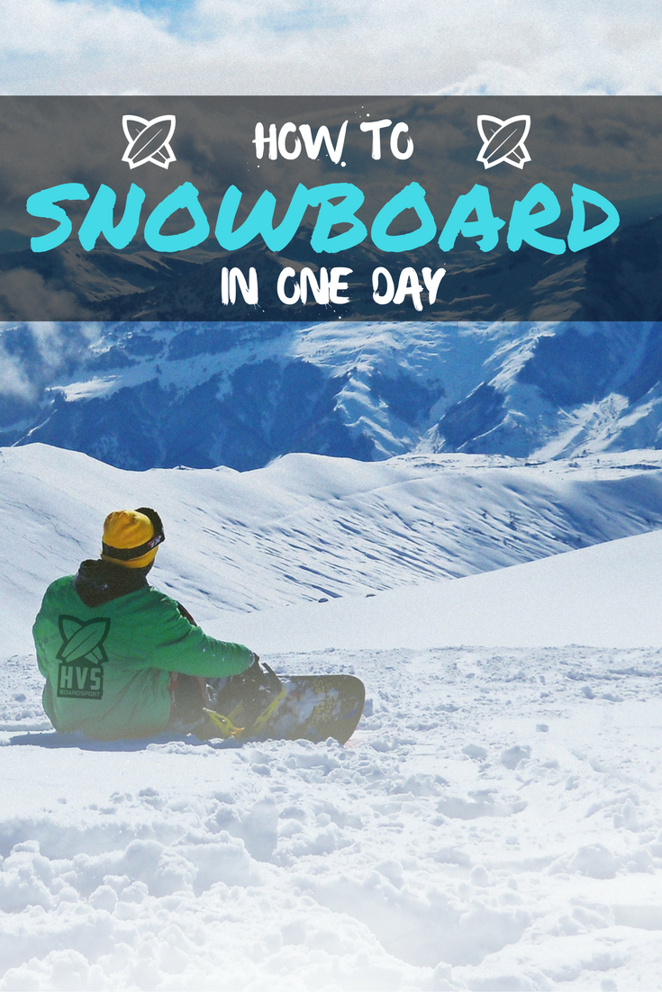Learn To Snowboard How To Snowboard In One Day Snowboard Snowboarding Best Snowboards