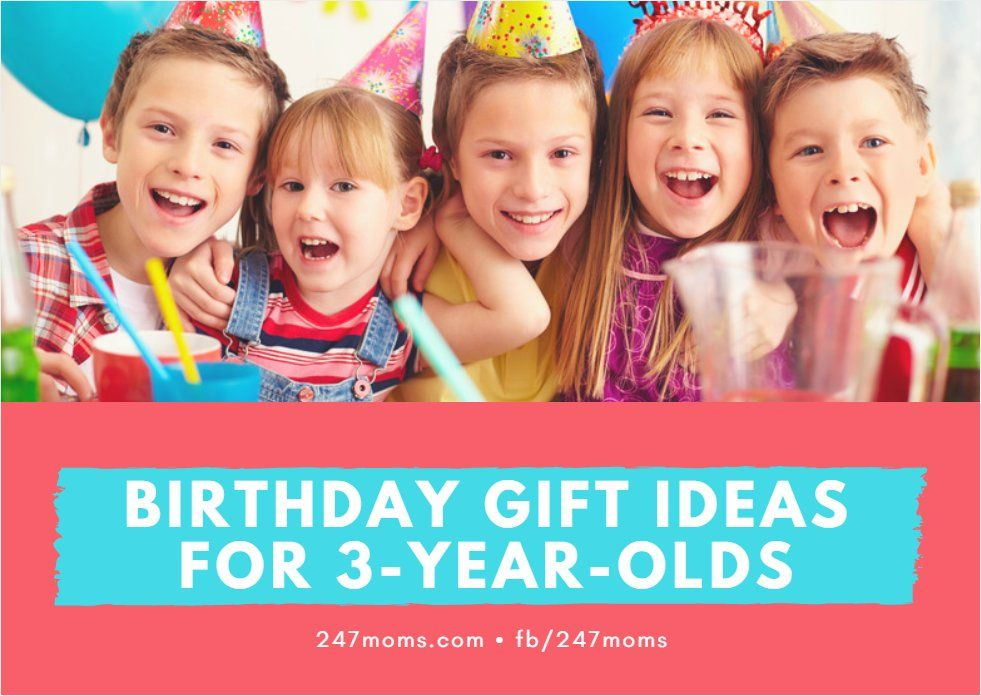 Birthday Gift Ideas For 3 Year Olds 247moms