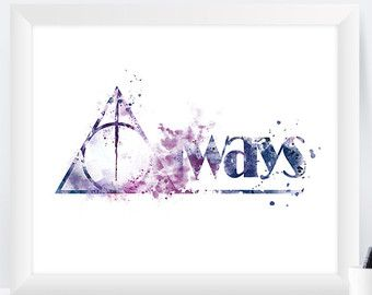 Always Professor Snape inspired Deathly Hallows Harry Potter Always Watercolor Poster Print Wall Art Kids Room Nursery Gift Printable