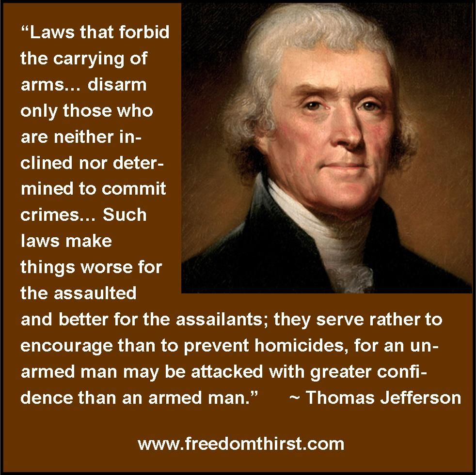 "Quotes On Gun Control Thomas Jefferson On Gun Rights ""for An Unarmed Man May Be"