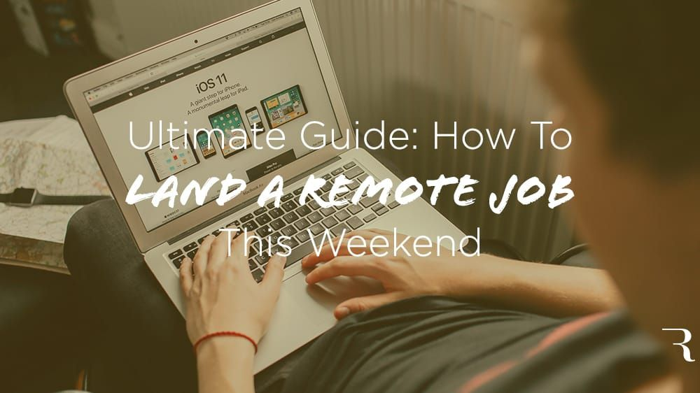 6 steps how to get a remote job in 2020 this weekend