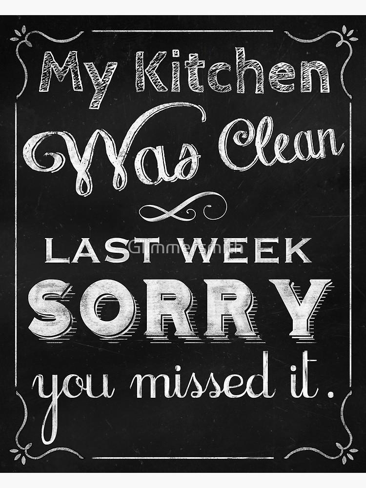 Messy Kitchen Clean Kitchen Pizarra Arte Decoracion Del Hogar