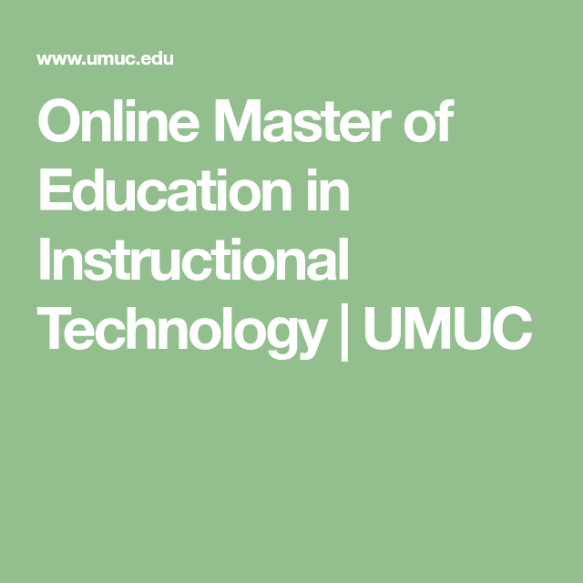 Online Master Of Education In Instructional Technology Umuc Instructional Technology Master Of Education Education