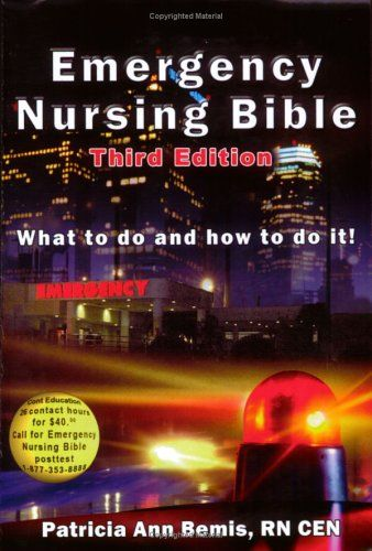 Emergency Nursing Bible: What to do and how to do it! by Patricia Ann Bemis http://www.amazon.com/dp/0967811260/ref=cm_sw_r_pi_dp_BEl8ub12WHBAW