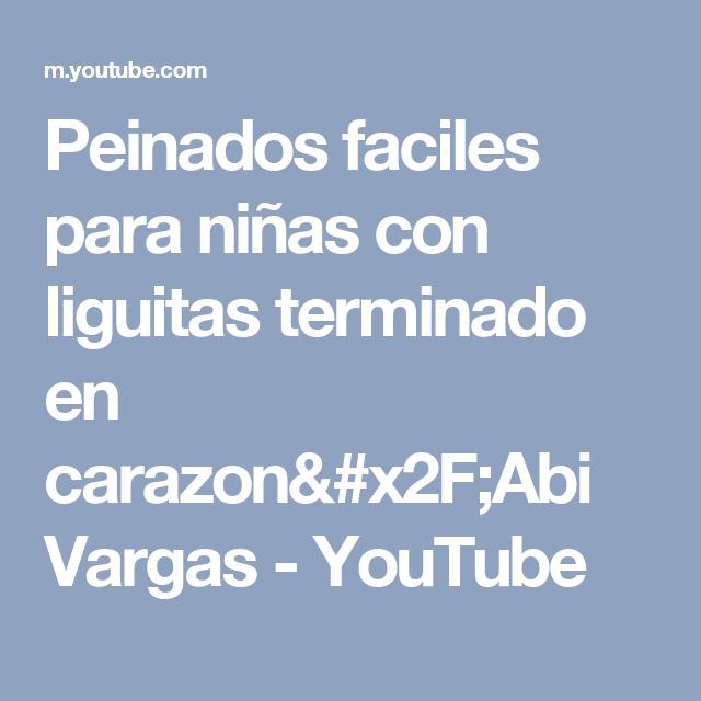 Peinados faciles para niñas con liguitas terminado en carazon/Abi Vargas - YouTube