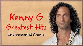 1583) KENNY G: Greatest hits Of Kenny G - Best Songs Of Kenny G