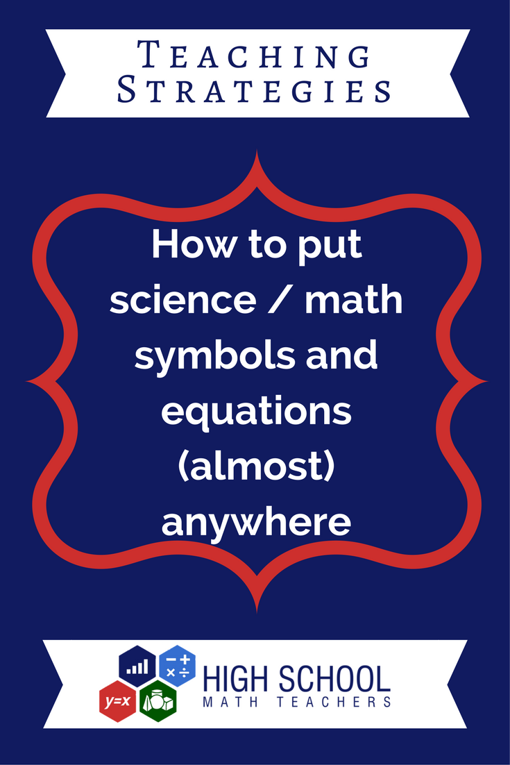 How To Put Science Math Symbols And Equations Almost Anywhere