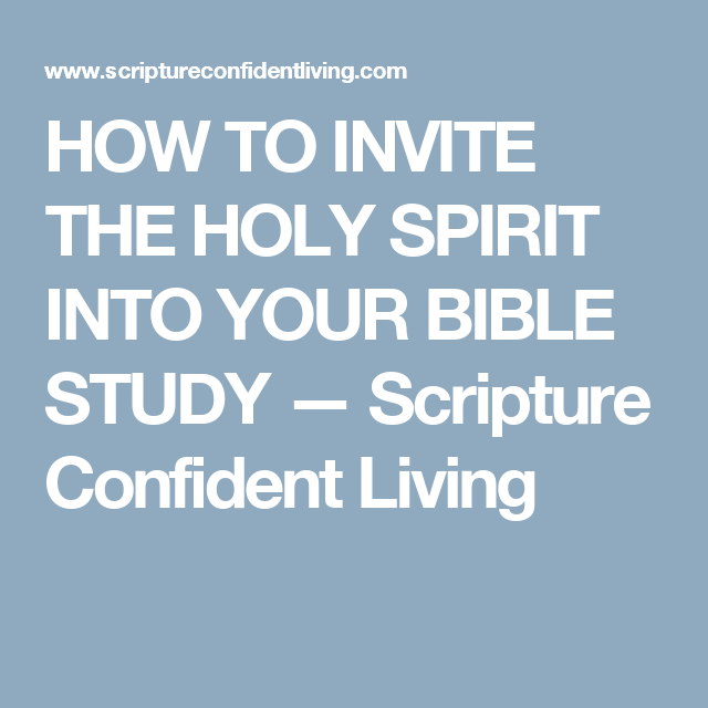 How To Invite The Holy Spirit Into Your Bible Study Words Of