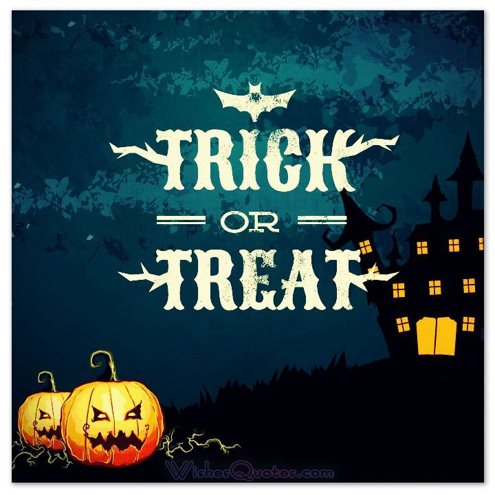 TRICK OR TREAT #halloween #cards #quotes #wishes