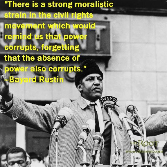 Best Civil Rights Quotes Bayard Rustin On Power Civil Rights