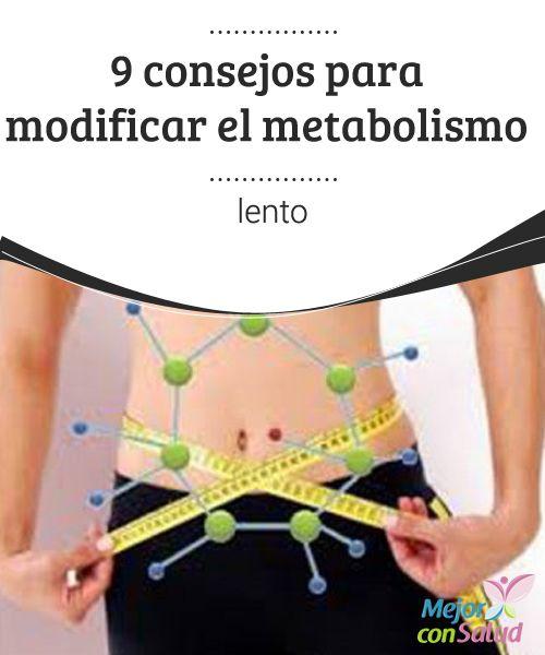 9 consejos para modificar el metabolismo lento  El metabolismo es el conjunto de acciones del organismo para convertir los alimentos en energía para funcionar correctamente.