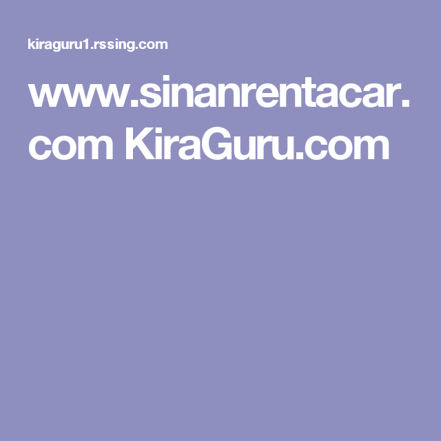 www.sinanrentacar.com KiraGuru.com