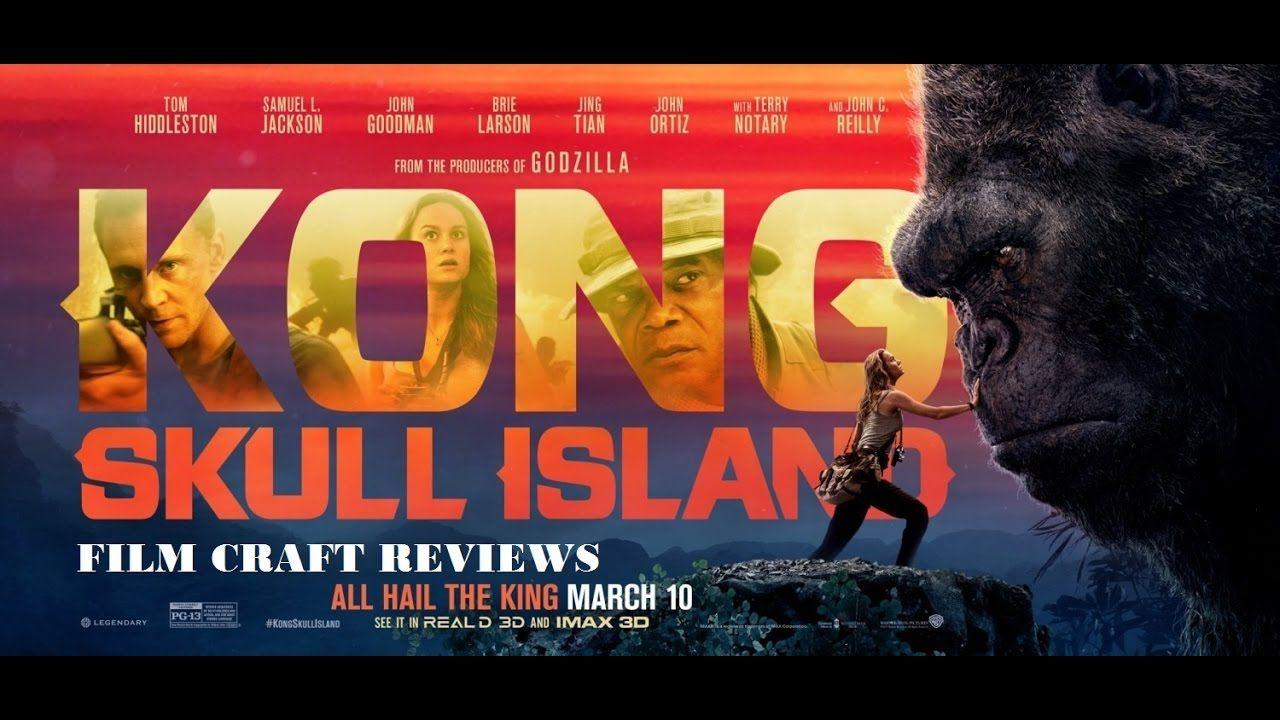 Kong: Skull Island Review - Film Craft Reviews