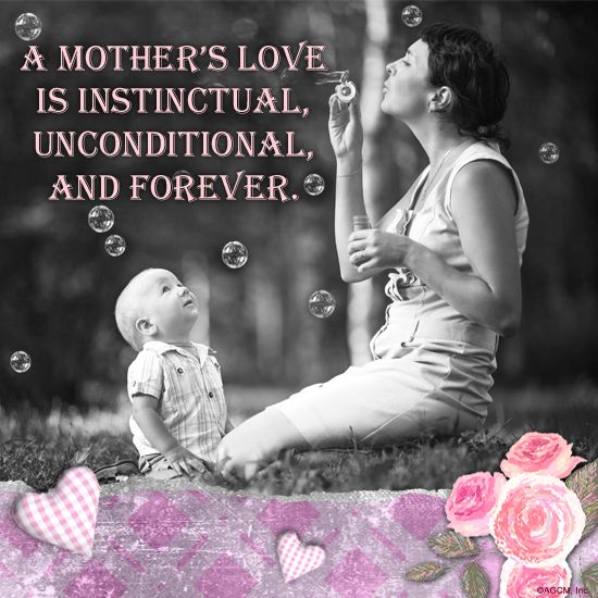A Mother S Love Is Instinctual Unconditional And Forever