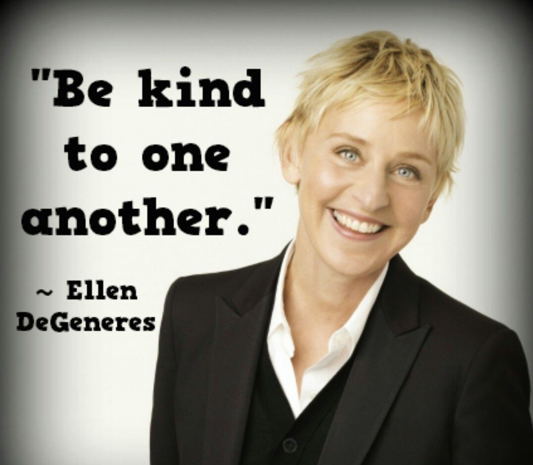 Pin by Ella Gilbert on Ellen Degeneres | Ellen quotes ...