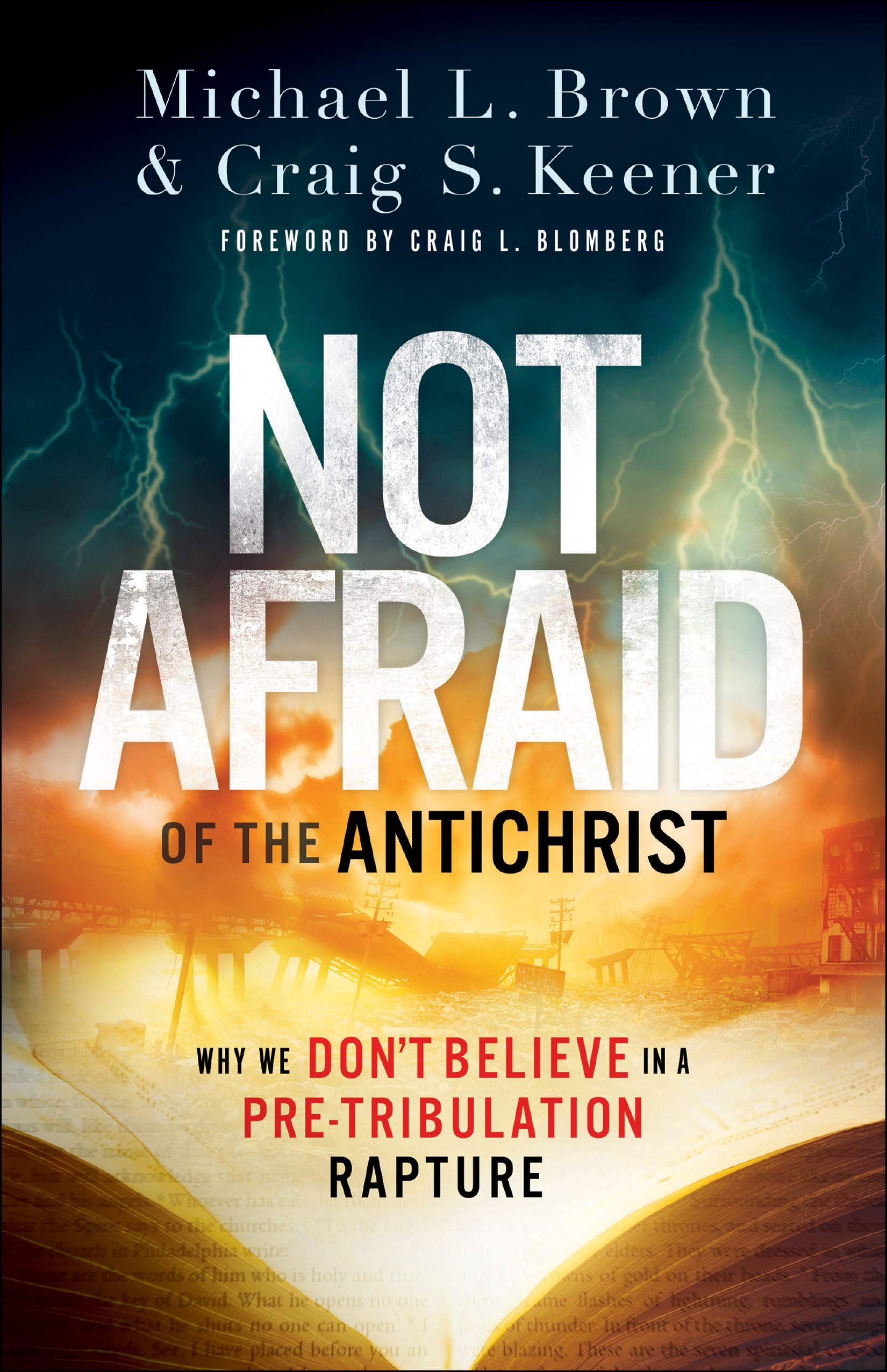 Not Afraid of the Antichrist: Why We Don't Believe in a Pre