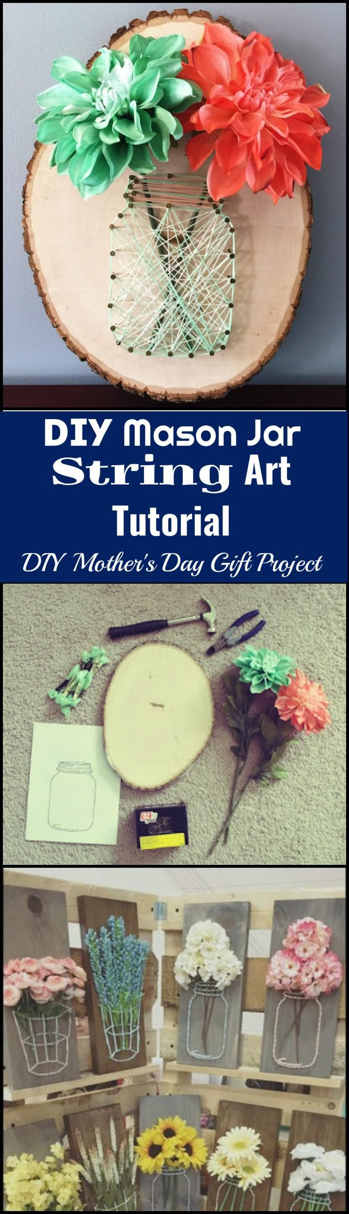 Diy Mason Jar String Art Mother S Day Gift Idea 300 Mothers Gifts You Can Make For Your Mom Page 8 Of 24 Crafts