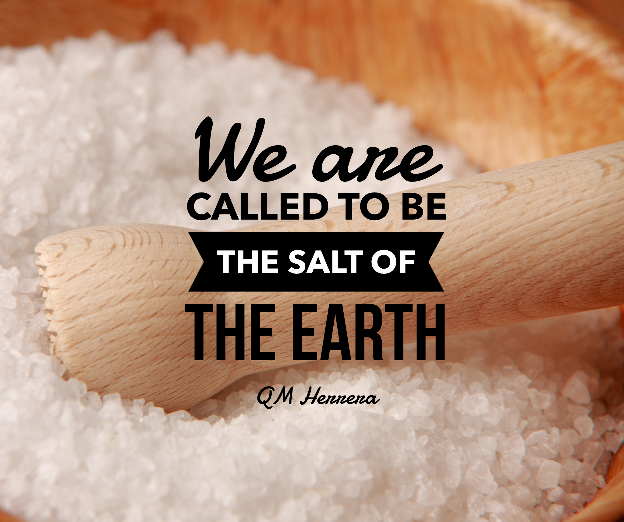 We Are Called To Be The Salt Of The Earth
