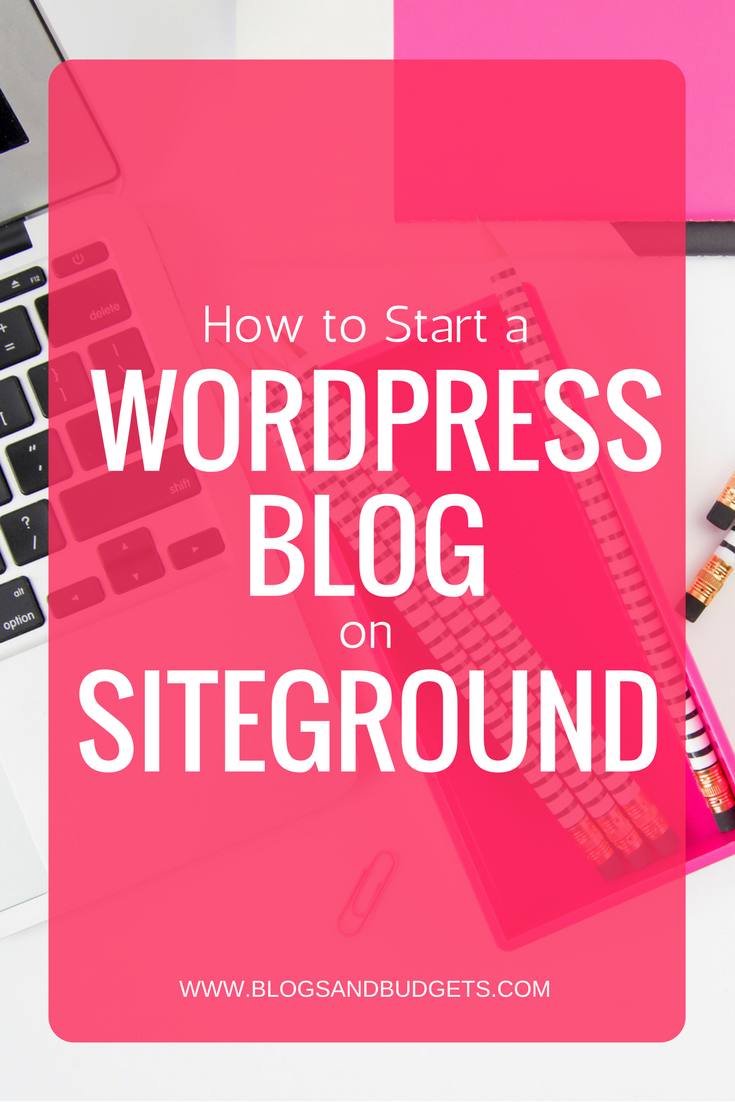 How and why you should start a WordPress blog on SiteGround.