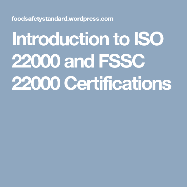 Introduction to ISO 22000 and FSSC 22000 Certifications | Food